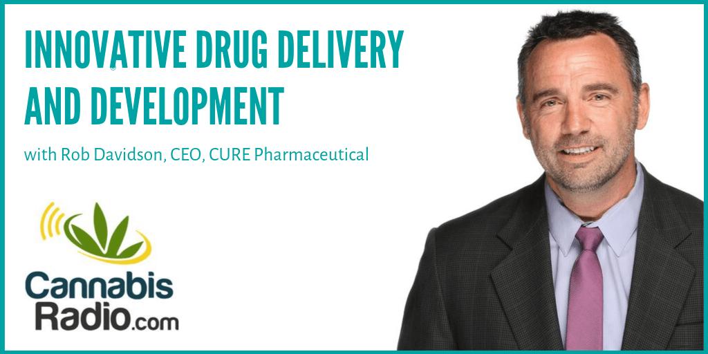 Rob Davidson on Cannabis Radio: Innovative Drug Delivery And Development