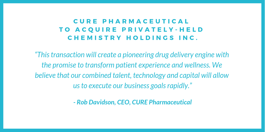 CURE Pharmaceutical to Acquire Privately-Held Chemistry Holdings Inc., Expanding Its Technology Platform in Oral Drug Delivery