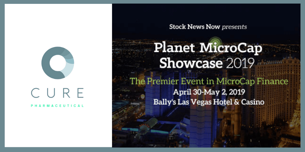 CURE Pharmaceutical to Present at the Planet Microcap Showcase 2019